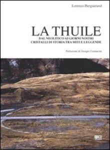 La thuile. Dal neolitico ai giorni nostri. Cristalli di storia tra miti e leggende