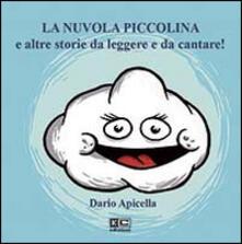 La nuvola piccolina e altre storie da leggere e da cantare. Ediz. illustrata. Con CD Audio.pdf