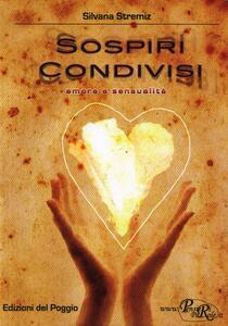 Sospiri condivisi. Amore e sensualità - Silvana Stremiz - copertina