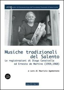 Rallydeicolliscaligeri.it Musiche tradizionali del Salento. Le registrazioni di Diego Carpitella ed Ernesto De Martino. Con CD Audio Image