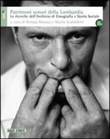 Patrimoni sonori della Lombardia. Le ricerche dellArchivio di Etnografia e Storia Sociale. Con CD Audio. Con DVD.pdf