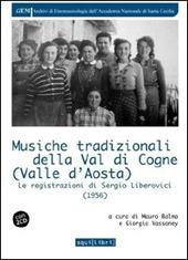 Musiche tradizionali della Val di Cogne (Valle d'Aosta). Le registrazioni di Sergio Liberovici. Con CD Audio