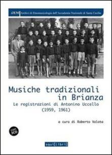 Capturtokyoedition.it Musiche tradizionali in Brianza. Le registrazioni di Antonino Uccello (1959-1961). Con CD Audio Image