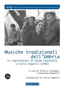 Daddyswing.es Musiche tradizionali dell'Umbria. Le registrazioni di Diego Carpitella e Tullio. Con CD Audio Image