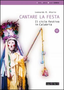Tegliowinterrun.it Cantare la festa. Il ciclo festivo in Calabria. Con CD Audio Image