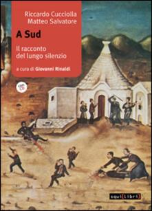 A sud. Il racconto del lungo silenzio. Con CD Audio.pdf