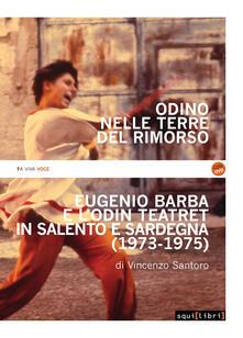 Voluntariadobaleares2014.es Odino nelle terre del rimorso. Eugenio Barba e l'Odin Teatret in Salento e Sardegna. Con DVD video Image