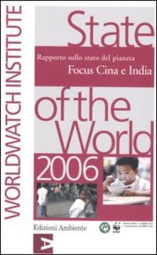 Birrafraitrulli.it State of the World 2006. Rapporto sullo stato del pianeta. Focus Cina e India Image