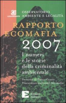 Listadelpopolo.it Rapporto ecomafia 2007. I numeri e le storie della criminalità ambientale Image