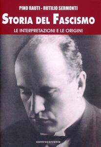 Storia del fascismo. Le interpretazioni e le origini