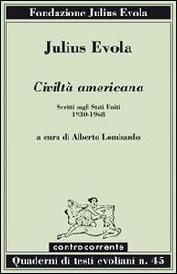 Civiltà americana. Scritti sugli Stati Uniti (1930-1968) - Julius Evola - copertina