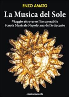 Grandtoureventi.it La musica del sole. Viaggio attraverso l'insuperabile scuola musicale napoletana del Settecento Image