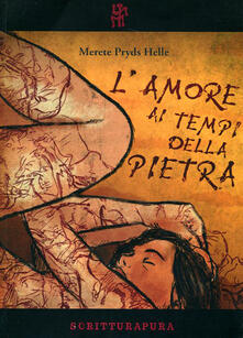 L' amore ai tempi della pietra - Merete Pryds Helle - copertina