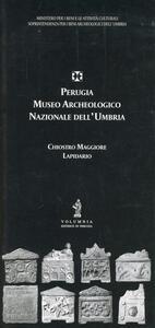 Perugia. Museo Archologico Nazionale dell'Umbria. Chiostro Maggiore e lapidario