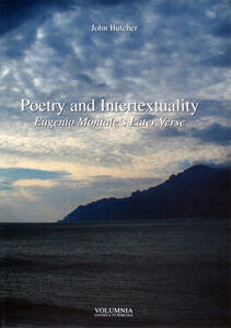 Poetry and intertextuality. Eugenio Montale's later verse