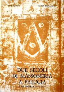 Due secoli di massoneria a Perugia e in Umbria (1775-1975)
