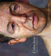 L' altra faccia. Autoritratti contemporanei. Catalogo della mostra (Perugia, 28 maggio-25 settembre 2011)