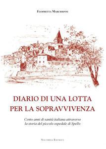 Diario di una lotta per la sopravvivenza. Cento anni di sanità italiana attraverso la storia del piccolo ospedale di Spello