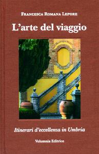 L' arte del viaggio. Itinerari di eccellenza in Umbria. Ediz. italiana , inglese, tedeschi e francese
