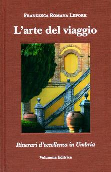 L arte del viaggio. Itinerari di eccellenza in Umbria. Ediz. italiana , inglese, tedeschi e francese.pdf