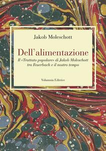 Dell'alimentazione. Il «Trattato popolare» di Jakob Moleschott tra Feuerbach e il nostro tempo