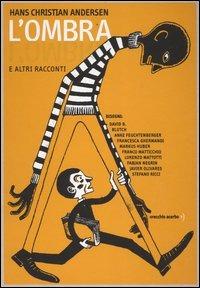 L' L' ombra e altri racconti. Ediz. illustrata - Andersen Hans Christian - wuz.it