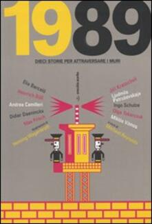 Mercatinidinataletorino.it 1989. Dieci storie per attraversare i muri Image