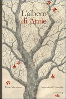 L' albero di Anne - Irène Cohen-Janca,Maurizio A. Quarello - copertina