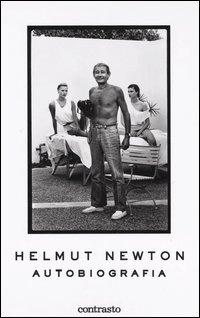 Helmut Newton. Autobiografia - Newton Helmut - wuz.it