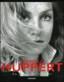 Charun.it Isabelle Huppert. La donna dei ritratti Image