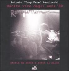 Tegliowinterrun.it Uscito vivo dagli anni '80. Storie da sopra e sotto il palco. Ediz. illustrata Image