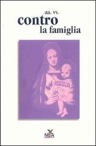 Libro Contro la famiglia