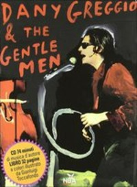 Dany Greggio & The Gentleman. Ediz. illustrata. Con CD Audio - Greggio Dany Toccafondo Gianluigi - wuz.it