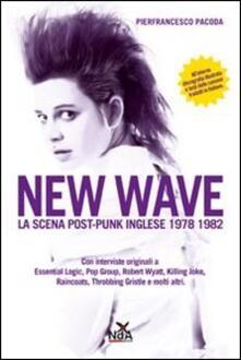New wave. La scena post-punk inglese 1978-1982 - Pierfrancesco Pacoda - copertina