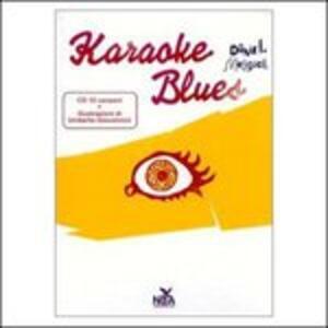 Karaoke blues. Ediz. illustrata. Con CD Audio