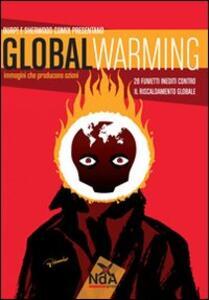 Libro Global warming. Immagini che producono azioni