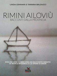 Rimini ailoviù. Racconti dalla provincia. DVD. Con libro