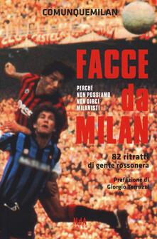 Facce da Milan. 82 ritratti di gente rossonera. Nuova ediz. - copertina
