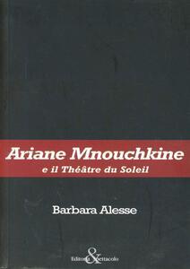 Ariane Mnouchkine e il Théâtre du Soleil