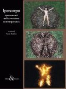 Ipercorpo. Spaesamenti nella creazione contemporanea