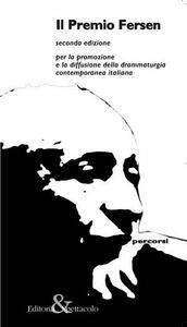 Il Premio Fersen 2ª edizione. Per la promozione e la diffusione della drammaturgia contemporanea