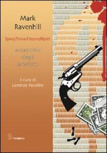 Spara. Trova il tesoro. Ripeti - Mark Ravenhill - copertina