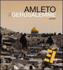Amleto a Gerusalemme. Con DVD. Ediz. multilingue.pdf