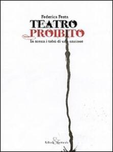 Teatro proibito. In scena i tabù di una nazione