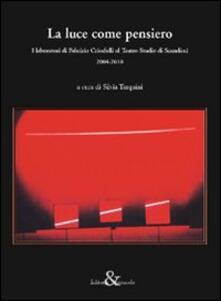 Criticalwinenotav.it La luce come pensiero. I laboratori di Fabrizio Crisafulli al Teatro Studio di Scandicci (2004-2010) Image