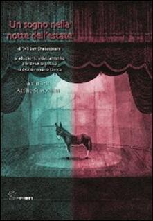 Un sogno nella notte dellestate. Di William Shakespeare, traduzione, adattamento e breviario critico.pdf