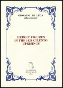 Heroic figures in the 1828. Cilento uprisings