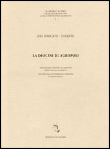 La diocesi di Agropoli. Origine della baronia di Agropoli. Notizie sulla Cattedrale di Agropoli