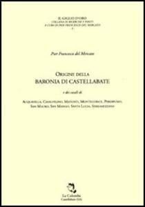 Origine della baronia di Castellabate e dei casali di Acquavella, Casalvelino, Matonti, Montecorice, Perdifumo, San Mauro, San Mango, Santa Lucia, Serramezzana