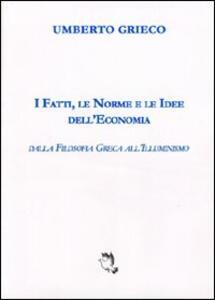 I fatti, le norme e le idee dell'economia. Dalla filosofia greca all'illuminismo